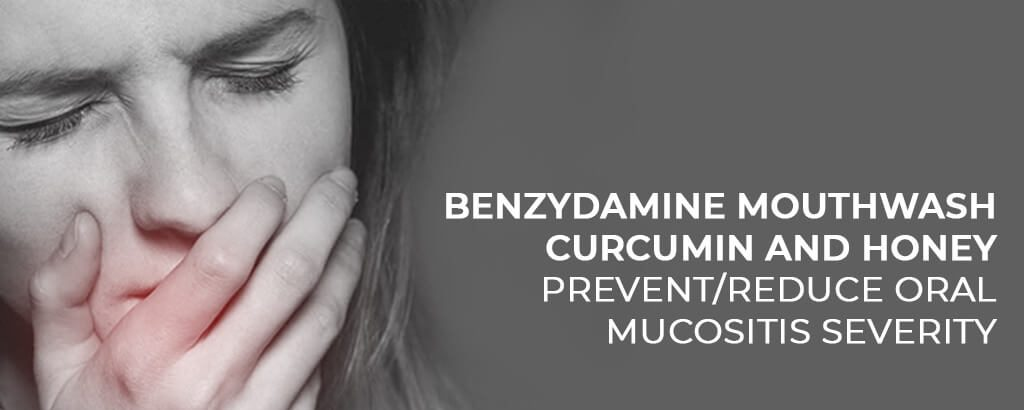 Benzydamine mouthwash, curcumin and honey prevent/ reduce oral mucositis severity