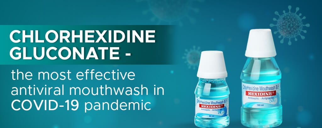 Chlorhexidine gluconate — the most effective antiviral mouthwash in COVID-19 pandemic