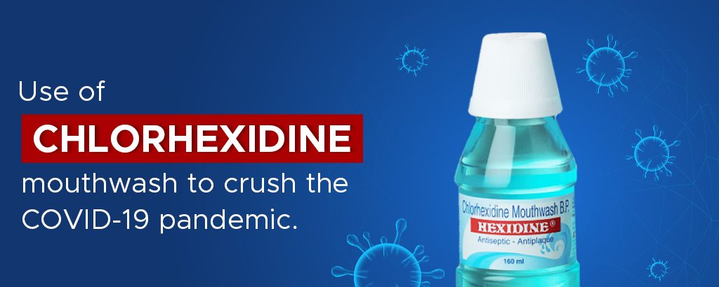 Use of chlorhexidine mouthwash to crush the COVID-19 pandemic
